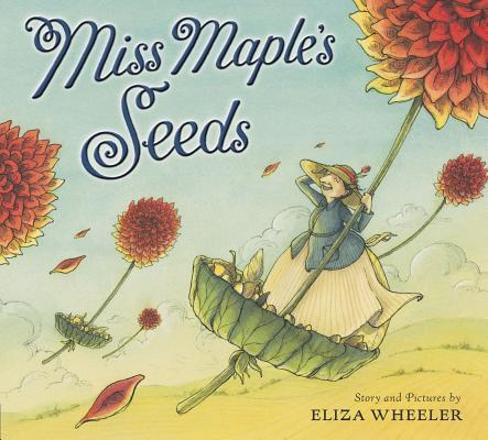 Miss Maple's Seeds By Wheeler, Eliza/ Wheeler, Eliza (ILT)
